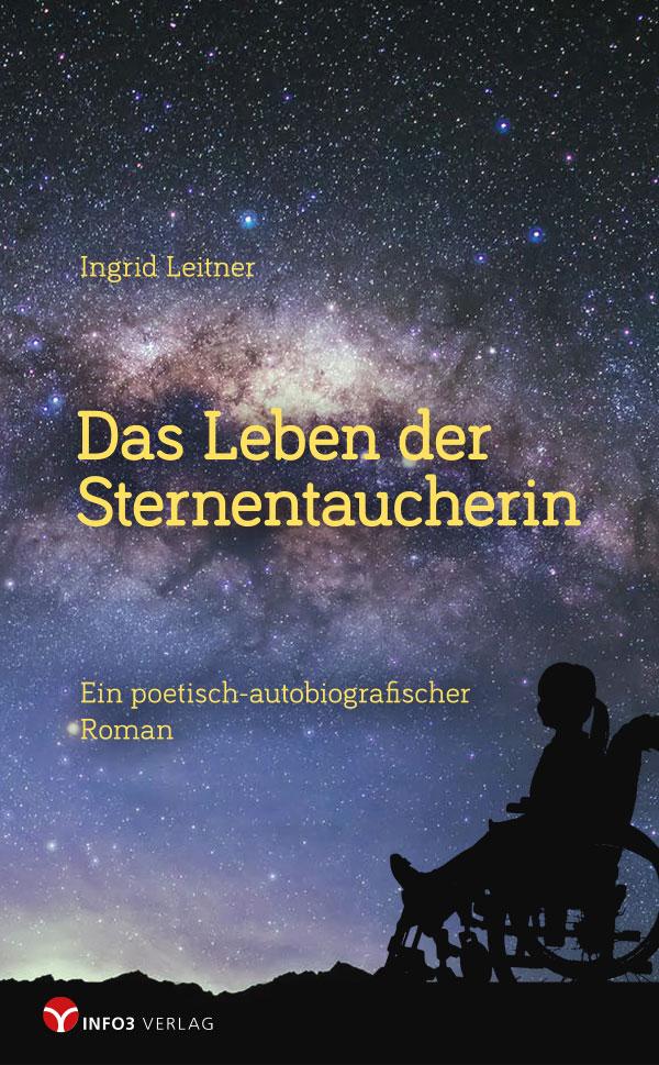 Ingrid Leitner: Das Leben der Sternentaucherin | Info3 Verlag